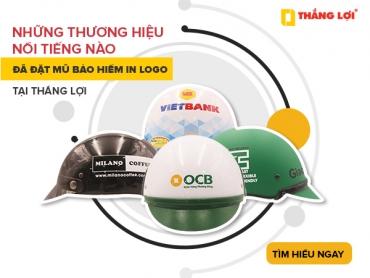 Những thương hiệu nổi tiếng nào đã đặt mũ bảo hiểm in logo tại Thắng Lợi