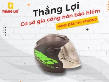 Thắng Lợi – Cơ sở gia công nón bảo hiểm hàng đầu thị trường